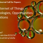 Call for Papers: The IoT -- Technologies, Opportunities and Solutions