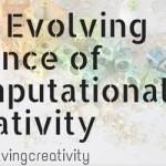 The Evolving Science of Computational Creativity