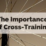 The Importance of Cross-Training