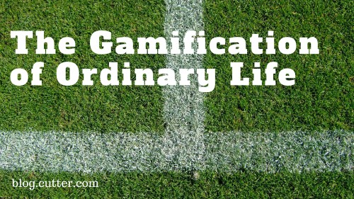 Gamification of Ordinary Life