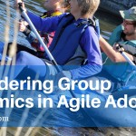 Considering Group Dynamics in Agile Adoption