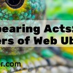 Disappearing Acts: Five Enablers of Web Ubiquity