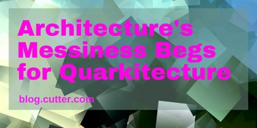 Architecture's Messiness Begs for Quarkitecture