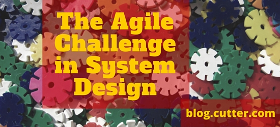 The Agile Challenge in System Design